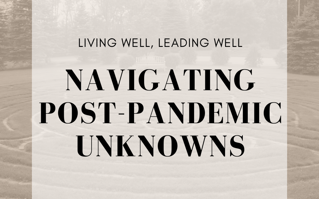 Navigating Post-Pandemic Unknowns
