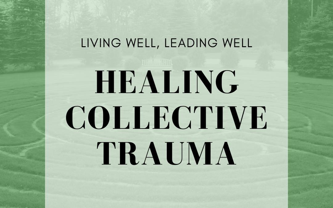 Healing Collective Trauma